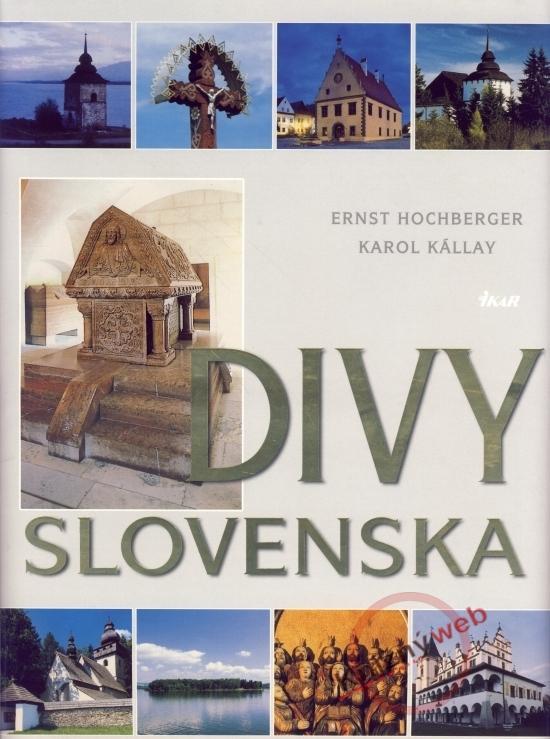 Kniha: Divy Slovenska, 2. vydanie - PRÉMIA 01/10 - Kállay Karol-Hochberger Ernst