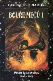 Bouře mečů 1 - Píseň ledu a ohně - kniha třetí - část 1.