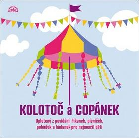 Kniha: Kolotoč a copánek - František Hrubín; Jan Čarek; František Halas; Jana Drbohlavová; Milan Friedl;...