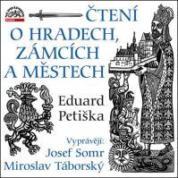 Čtení o hradech, zámcích a městech - 2 CD (Vyprávějí: Josef Somr a Miroslav Táborský)