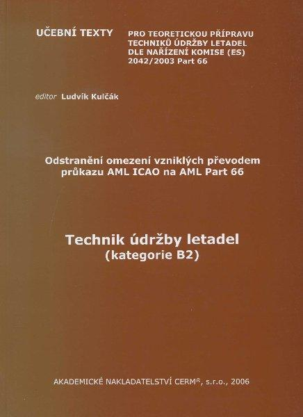 Kniha: Technik údržby letadel (kategorie B2) - Ludvík Kulčák