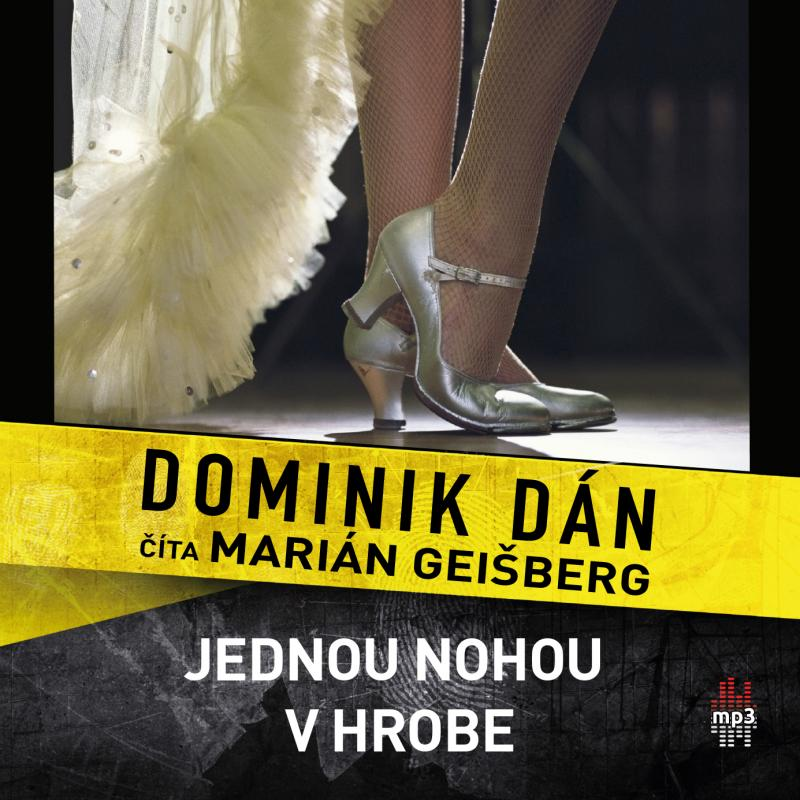 Kniha: Jednou nohou v hrobe - CD - Dominik Dán