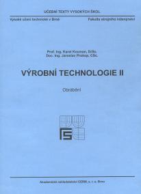Výrobní technologie II. - Obrábění