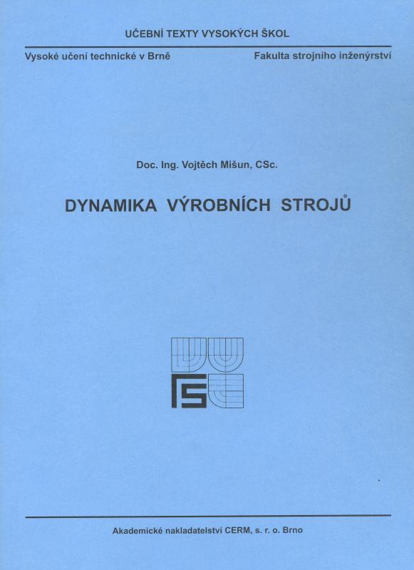 Kniha: Dynamika výrobních strojů - Vojtěch Mišun