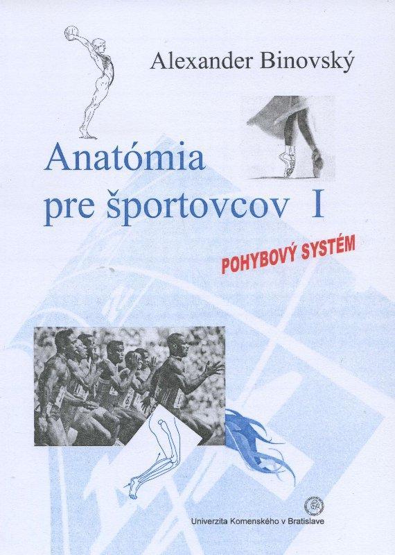 Kniha: Anatómia pre športovcov I - Alexander Binovský