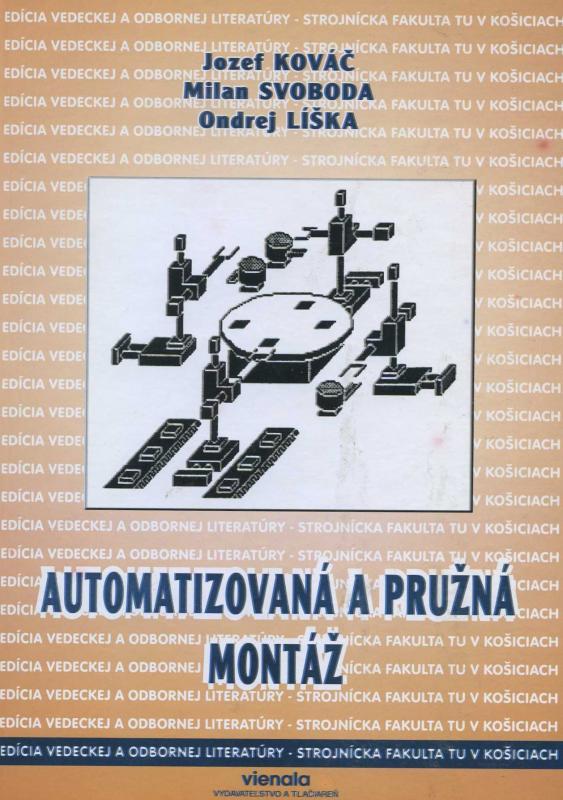 Kniha: Automatizovaná a pružná montáž - Jozef Kovač a kol.