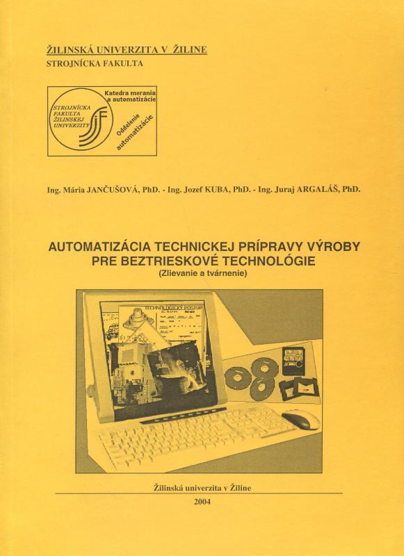 Kniha: Automatizácia technickej prípravy výroby pre beztrieskové technológie - Mária Jančušová