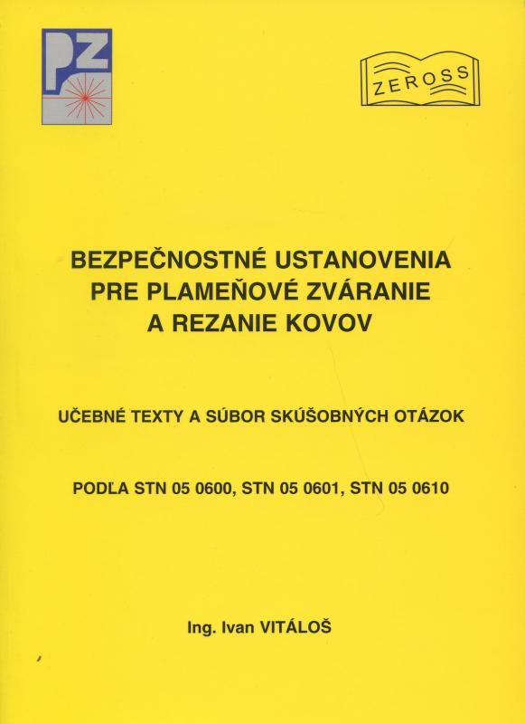 Kniha: Bezpečnostné ustanovenia pre plameňové zváranie a rezanie kovov - Ivan Vitáloš