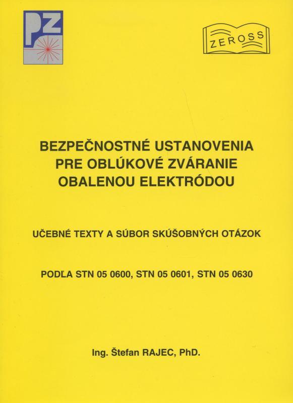 Kniha: Bezpečnostné ustanovenia pre oblúkové zváranie obalenou elektródou. - Rajec Štefan