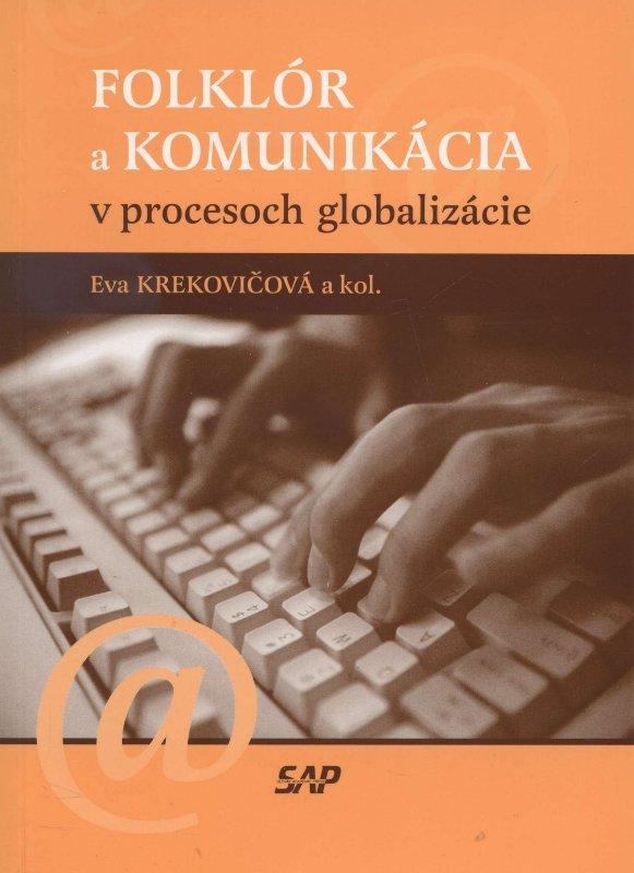 Kniha: Folklór a komunikácia v procesoch globalizácie - Eva Krekovičová