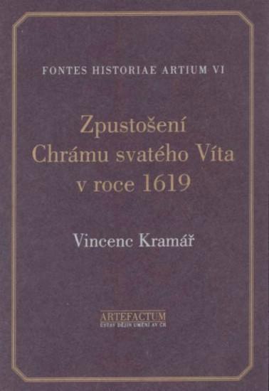 Kniha: Zpustošení Chrámu svatého Víta v roce 1619 - Vincenc Kramář