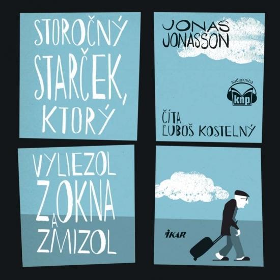 Kniha: Storočný starček, ktorý vyliezol z okna a zmizol - KNP (audiokniha) - Jonasson Jonas