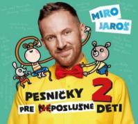 Miro Jaroš: Pesničky pre (ne)poslušné deti 2 - CD