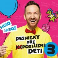 Miro Jaroš: Pesničky pre (ne)poslušné deti 3