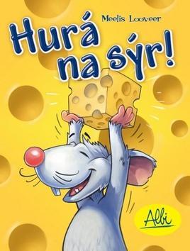 Kniha: Hurá na sýr!autor neuvedený
