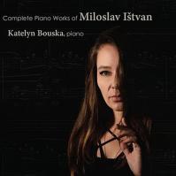 Complete Piano Works of Miloslav Ištvan