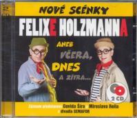 Nové scénky Felixe Holzmanna - 2 CD