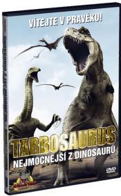 Tarbosaurus - nejmocnější z dinosaurů - DVD