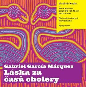 Kniha: Láska za časů cholery - 1CDmp3 (čte Vladimír Kudla) - Gabriel García Márquez; Vladimír Kudla