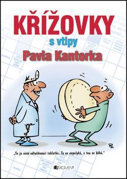Kniha: Křížovky s vtipy Pavla Kantorka - Pavel Kantorek
