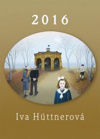 Kalendář 2016 - Iva Hüttnerová - nástěnný