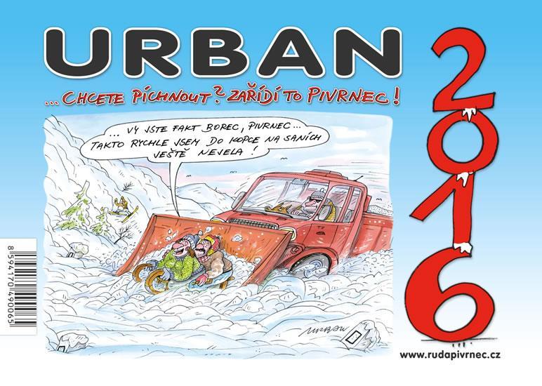 Kniha: Kalendář Urban - Chcete píchnout? Zařídí to Pivrnec! 2016autor neuvedený
