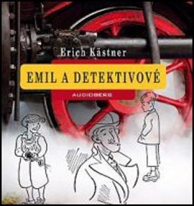 Kniha: Emil a detektivové - Erich Kästner; Jiří Lábus; Oldřich Navrátil; Dana Batulková; Josef Somr