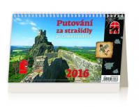 Kalendář stolní 2016 - Putování za strašidly po České republice