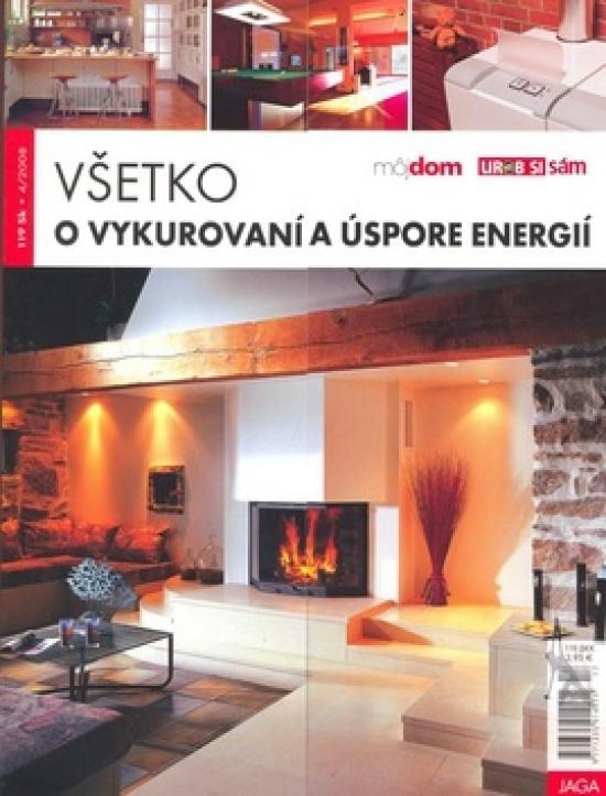 Všetko o vykurovaní a úspore energií 4/2008