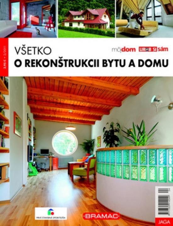 Všetko o rekonštrukcii bytu a domu 2/2011