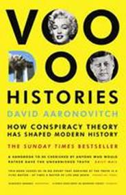 Voodoo Histories : How Conspiracy Theory Has Shaped Modern History
