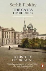 The Gates of Europe : A History of Ukraine