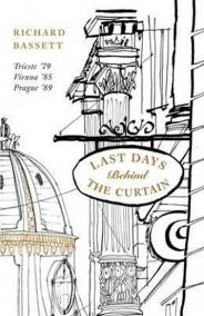 Last Days in Old Europe : Trieste ´79, Vienna ´85, Prague ´89