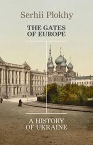 The Gates of Europe - A History of Ukraine
