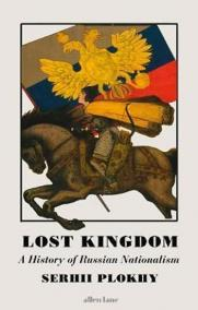 Lost Kingdom : A History of Russian Nationalism