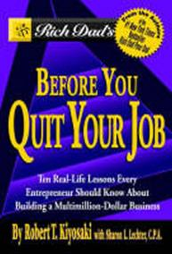 Rich Dad´s Before You Quit Your Job