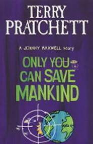 Only You Can Save Mankind:(Discworld Novel 1)