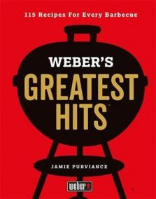 Weber´s Greatest Hits : 115 Recipes For Every Barbecue