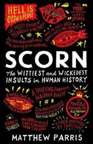 Scorn : The Wittiest and Wickedest Insults in Human History