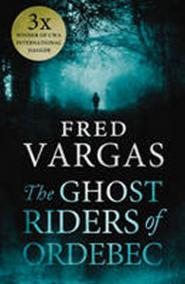 The Ghost Riders of Ordebec - A Commissaire Adamsberg Novel
