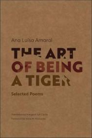 The Art of Being a Tiger : Selected Poems