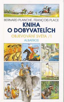Kniha: Kniha o dobyvatelích - Bernard Planche