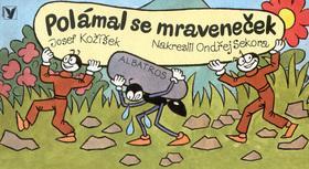Kniha: Polámal se mraveneček - Josef Kožíšek