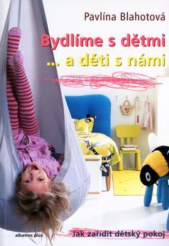 Kniha: Bydlíme s dětmi ... a děti s námi - Blahotová Pavlína