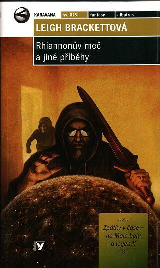 Kniha: Rhiannonův meč a jiné příběhy - Leigh Brackettová