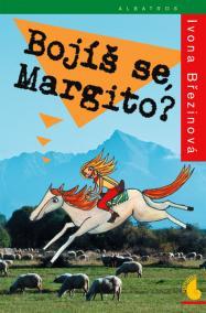 Bojíš se, Margito?