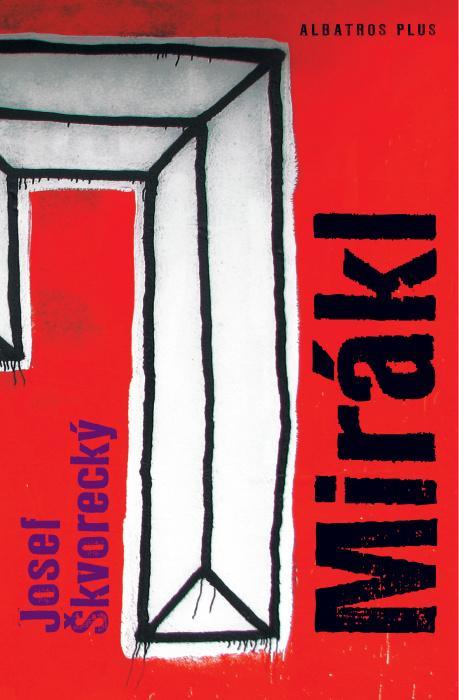 Kniha: Mirákl - Josef Škvorecký