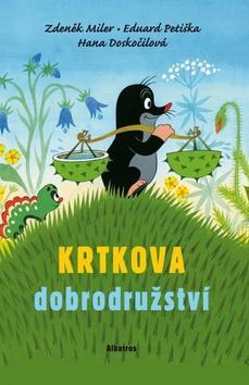 Kniha: Krtkova dobrodružství - Eduard Petiška; Hana Doskočilová; Zdeněk Miler