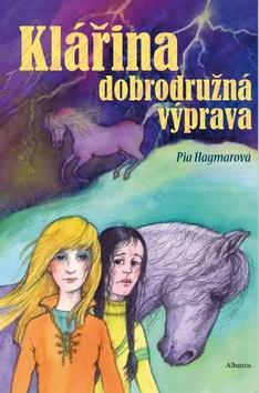 Kniha: Klářina dobrodružná výprava - Pia Hagmarová