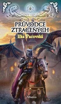 Kniha: Průvodce ztracených - Ilka Pacovská